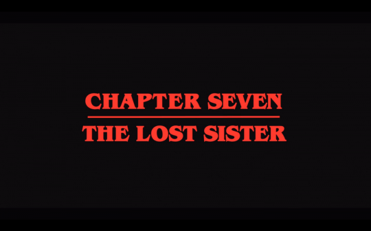 Stranger-Things-Season-2-Episode-7-The-Lost-Sister-Title-Card